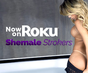 SheMale Strokers on Roku